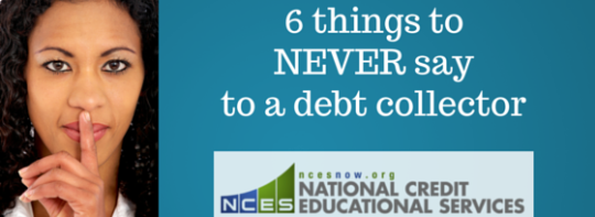 Six Things to never say to a debt collector