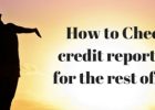 How to check your credit report for free for the rest of your life