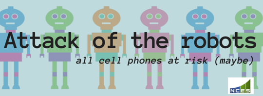 Attack of the robots! All cell phones at risk (maybe).