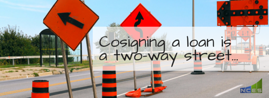 Cosigning a loan is a two way street