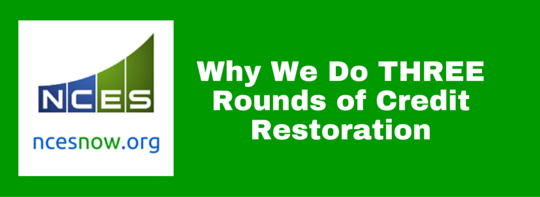 Why NCES Does Three Rounds of Credit Restoration