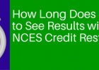 How Long Should It Take To See Results After Starting NCES Credit Restoration?