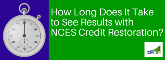 How long to see results with NCES Credit Restoration?