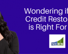 Is NCES Credit Restoration Right For You?