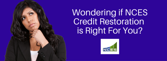 Is NCES Credit Restoration Right For Me?
