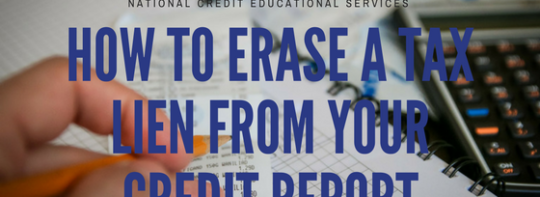 How to Erase a Tax Lien from Your Credit Report